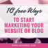 10 free ways to start marketing your website or blog